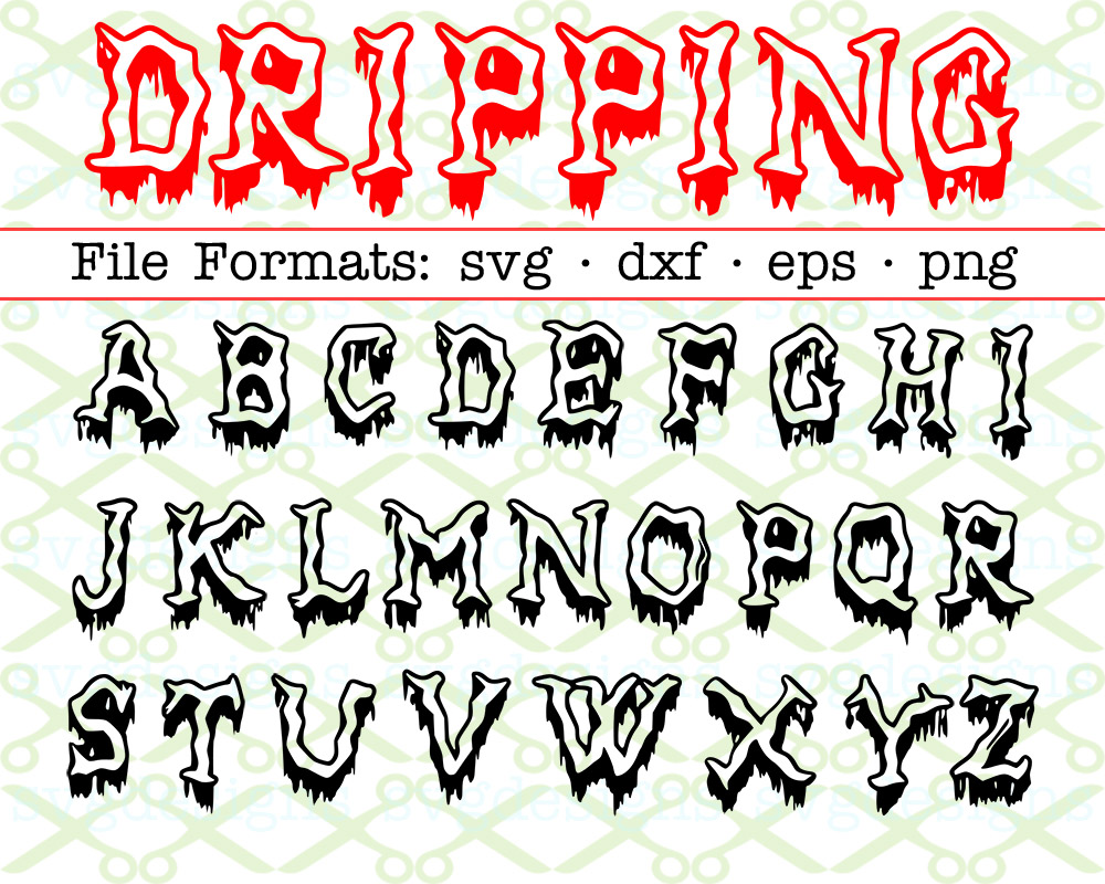 Dripping Font SVG #2 Dripping Alphabet Dripping Cut Files Dripping Monogram Svg Files for Cricut and Silhouette Dripping Letters Svg Dxf EPS