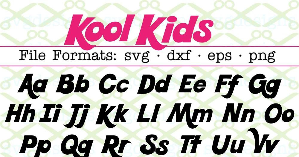 Download KOOL KIDS SVG FONT-Cricut & Silhouette Files SVG DXF EPS ...