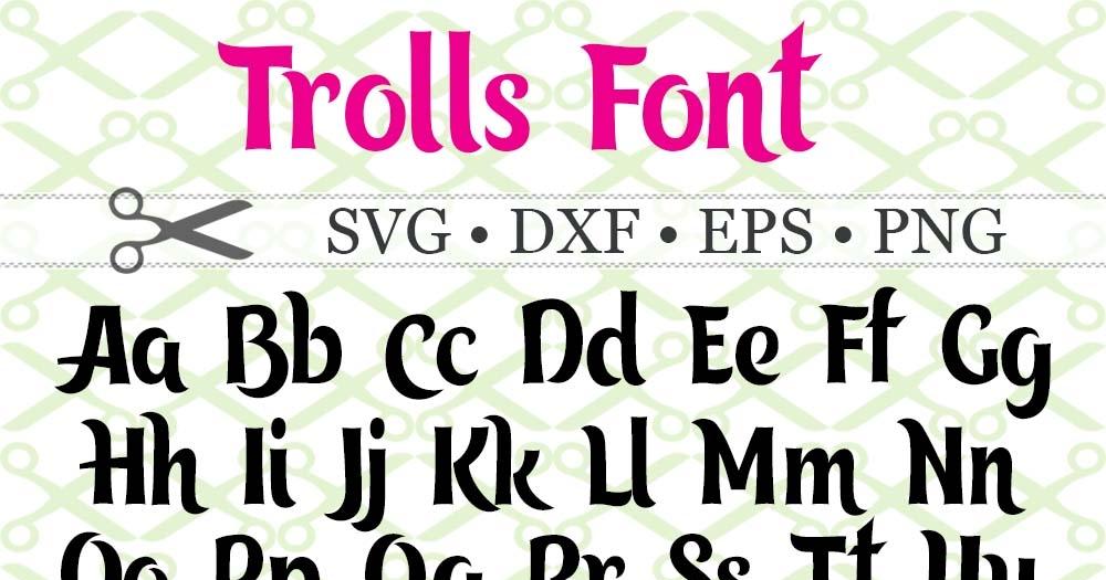 Download TROLLS SVG FONT-Cricut & Silhouette Files SVG DXF EPS PNG ...