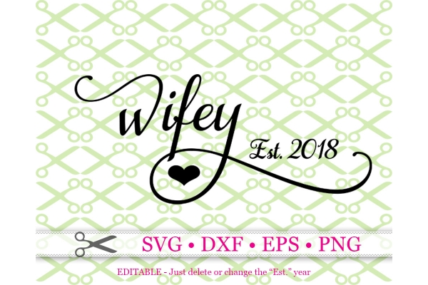 WIFEY SVG, Wedding SVG, Anniversary SVG