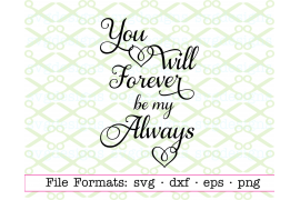 You Will Forever Be My Always, Valentine SVG