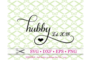 HUBBY SVG, Wedding SVG, Anniversary SVG