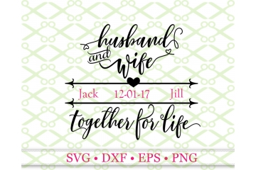 HUSBAND & WIFE SVG, Wedding SVG, Love SVG