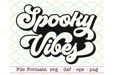 Halloween SVG, Spooky Vibes SVG